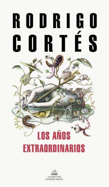 Los años extraordinarios - Rodrigo Cortés