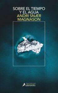 Sobre el tiempo y el agua - Andri Snaer Magnason
